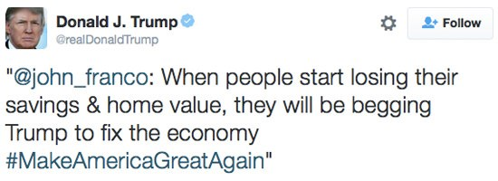When people start losing their savings and home value, they will be begging Trump to fix the economy.