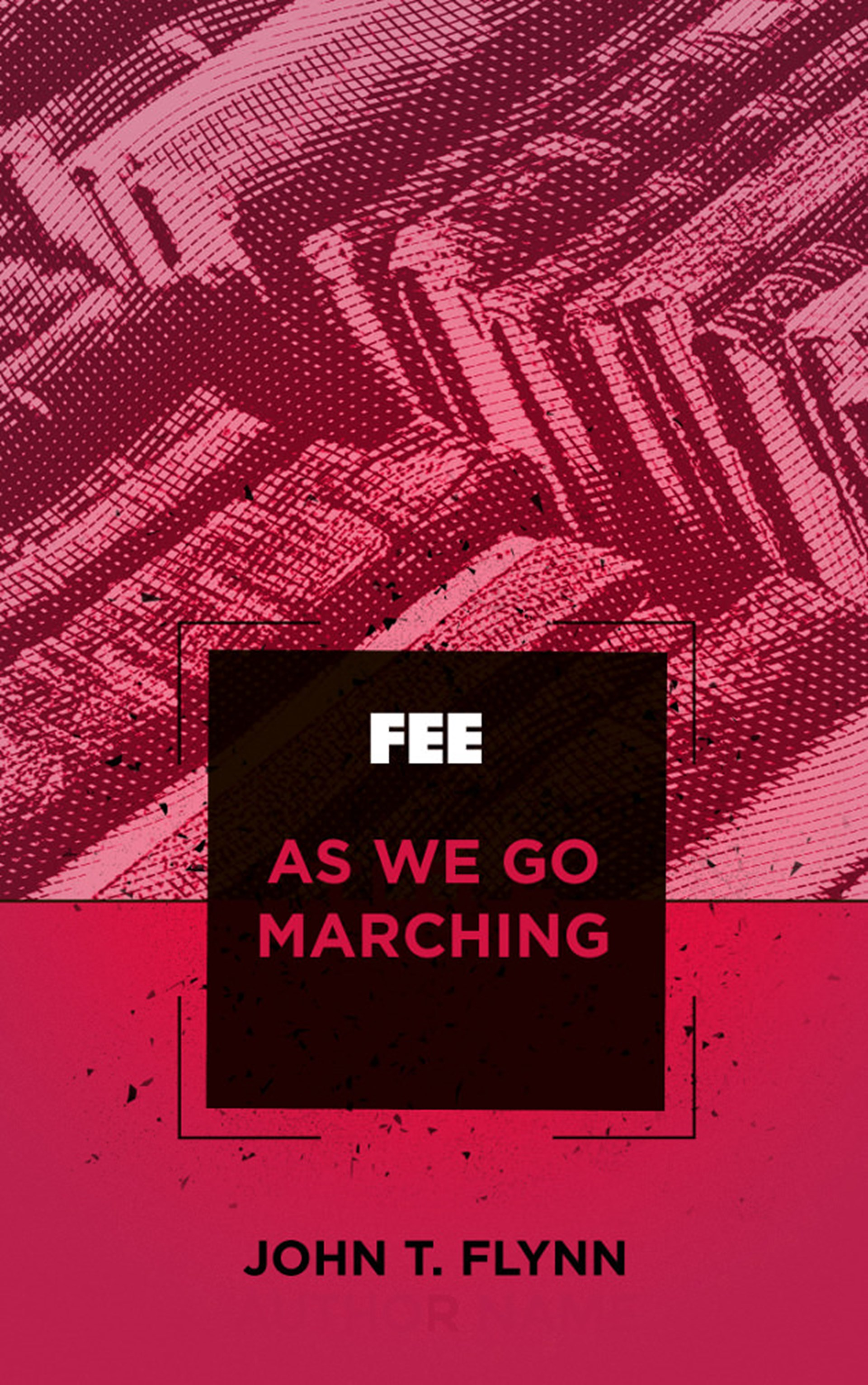 As We Go Marching - Foundation for Economic Education