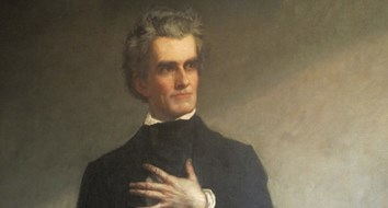 John C. Calhoun's Political Warning Is Still True