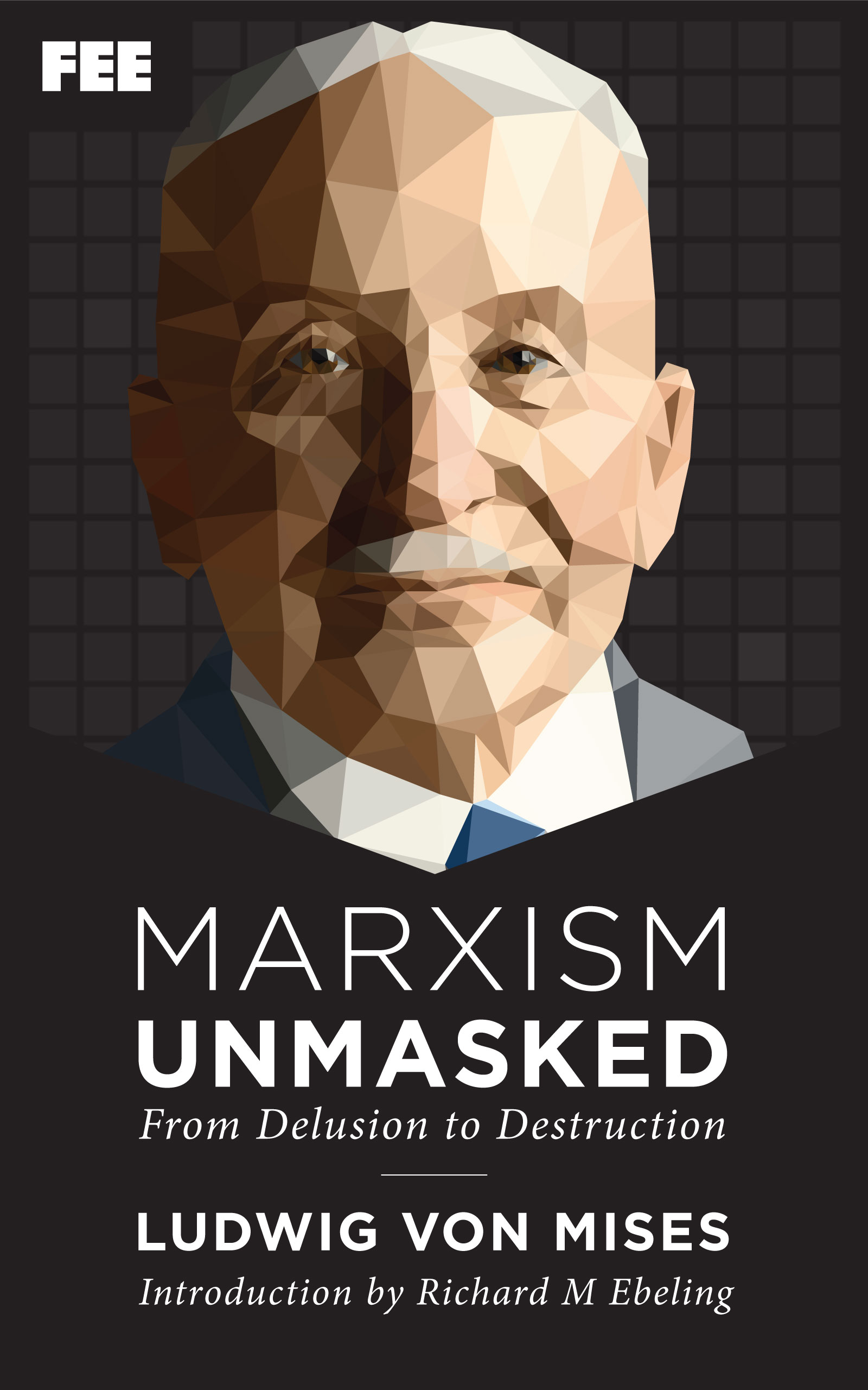 Marxism Unmasked: From Delusion to Destruction Foundation