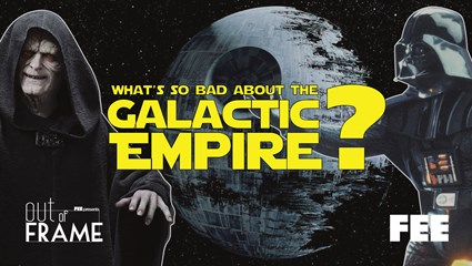 What's So Bad About The Galactic Empire?