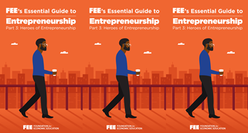 FEE's Essential Guide to Entrepreneurship, Part 3