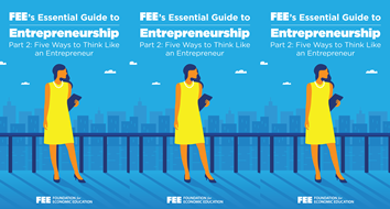 FEE's Essential Guide to Entrepreneurship, Part 2