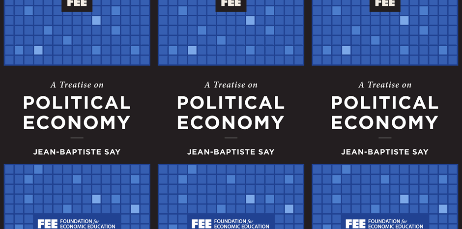 A Treatise on Political Economy - Foundation for Economic Education 4a1ab328b4a6