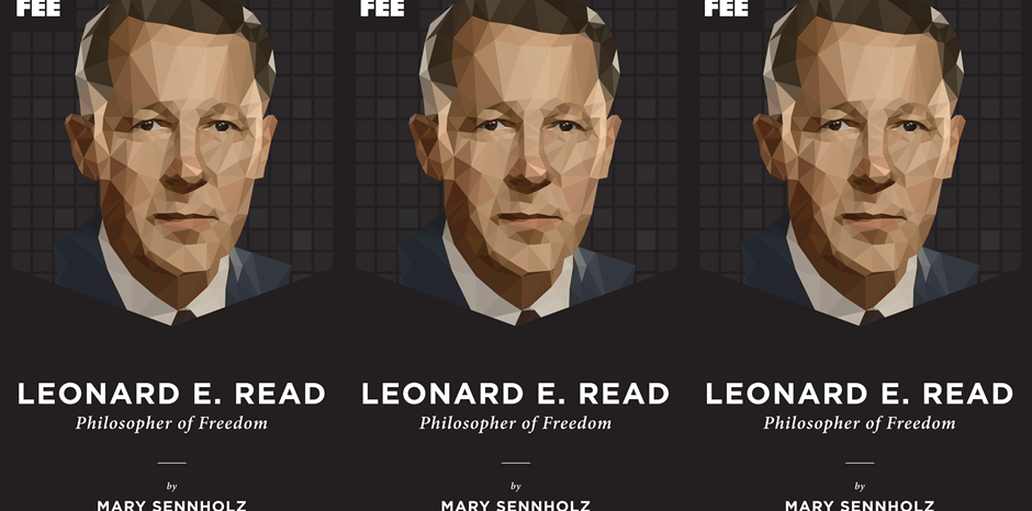 Leonard E Read Philosopher Of Freedom Foundation For Economic