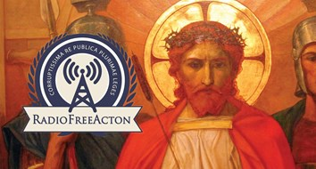 Was Jesus a Socialist? Lawrence W. Reed and Radio Free Acton Discuss.