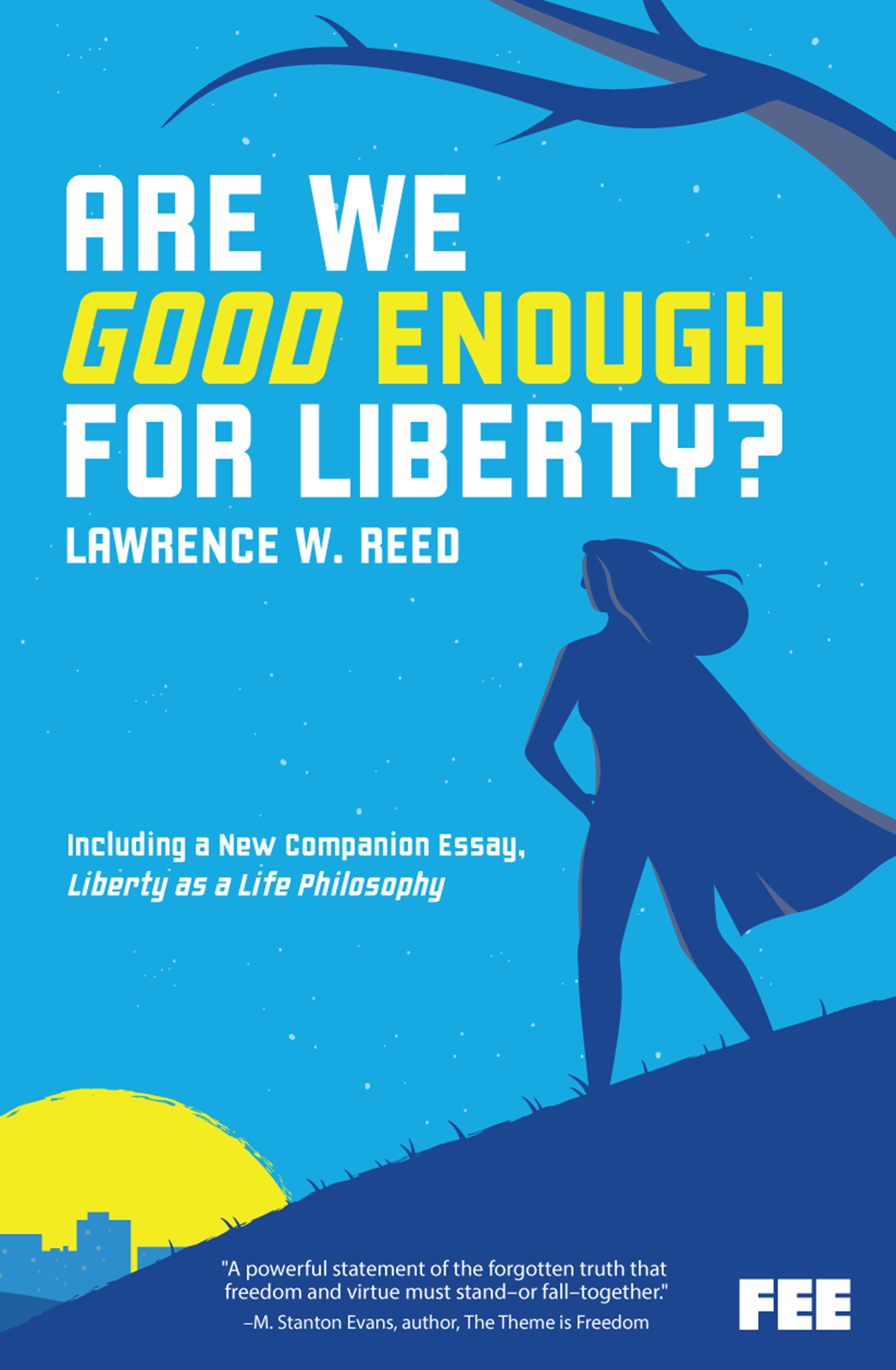 Are We Good Enough for Liberty? - Foundation for Economic