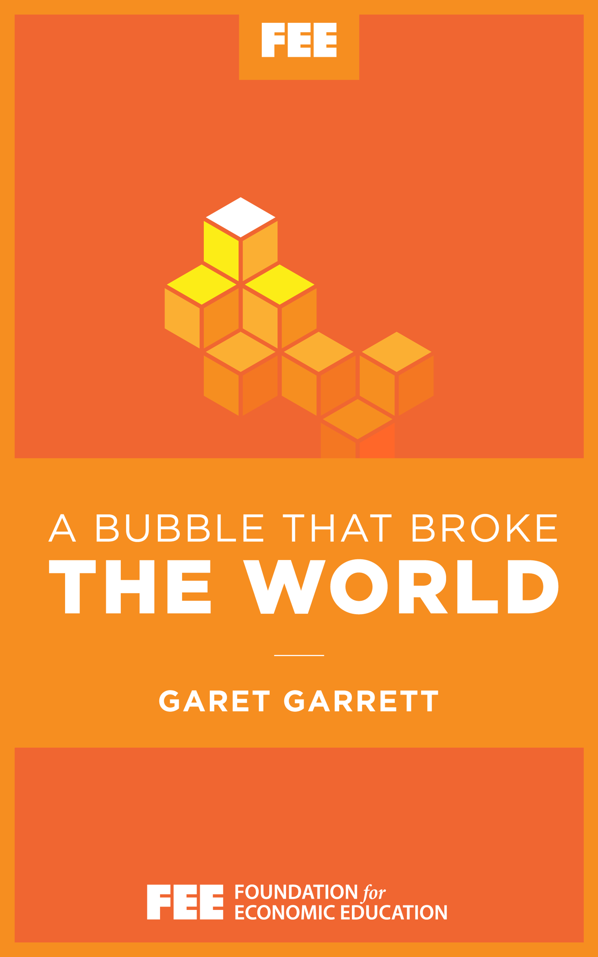 A Bubble That Broke the World - Foundation for Economic