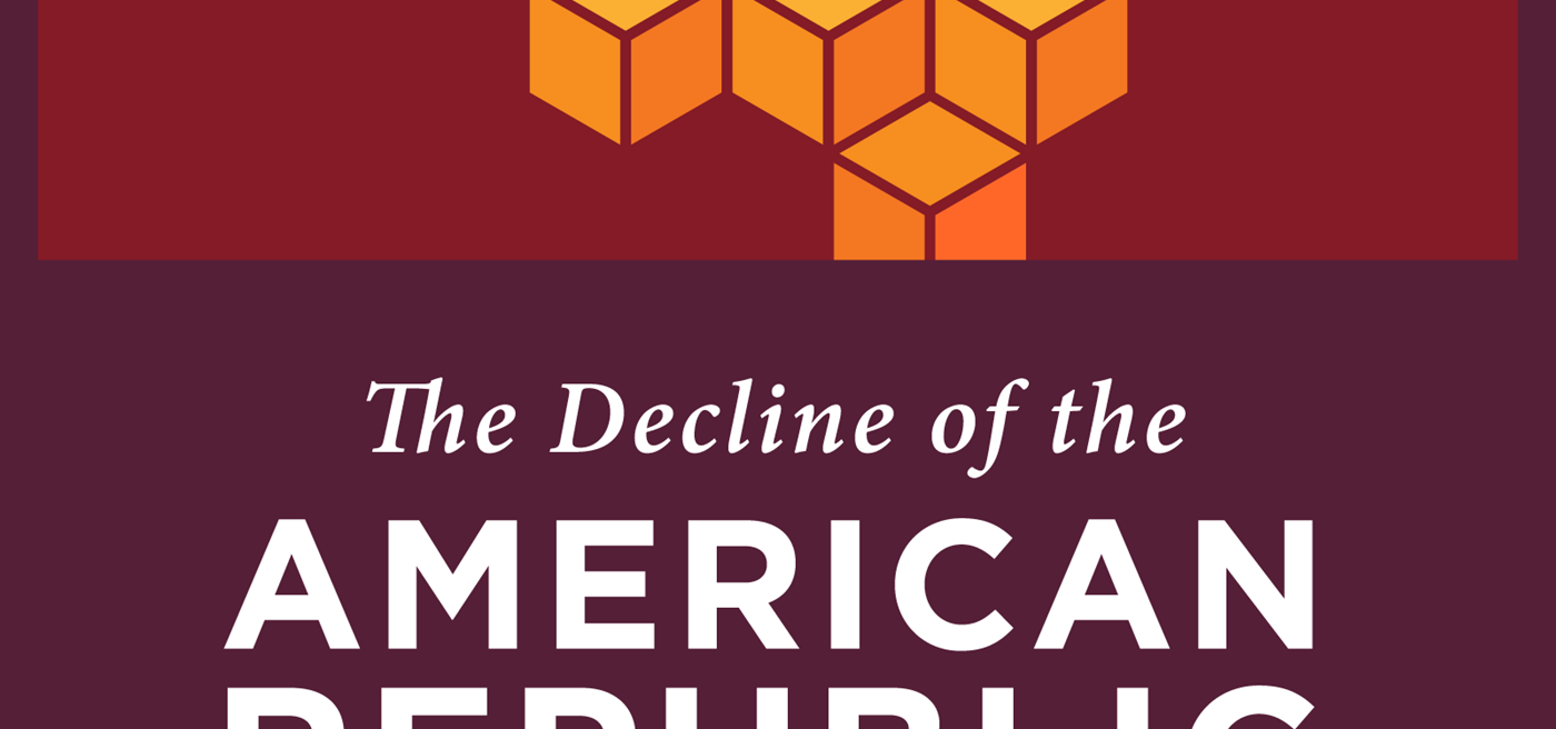 The Decline of the American Republic - Foundation for