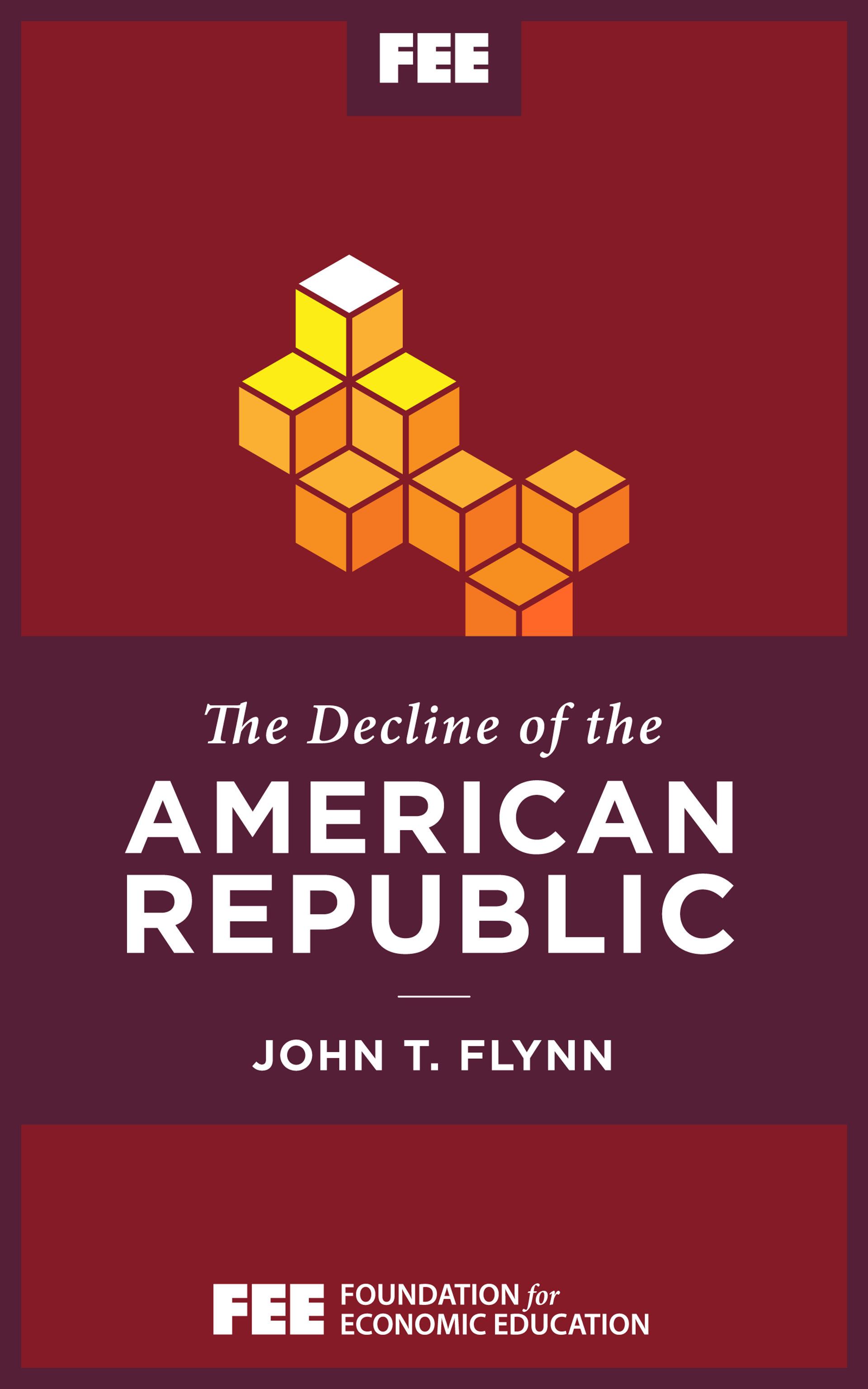 The Decline of the American Republic Foundation for