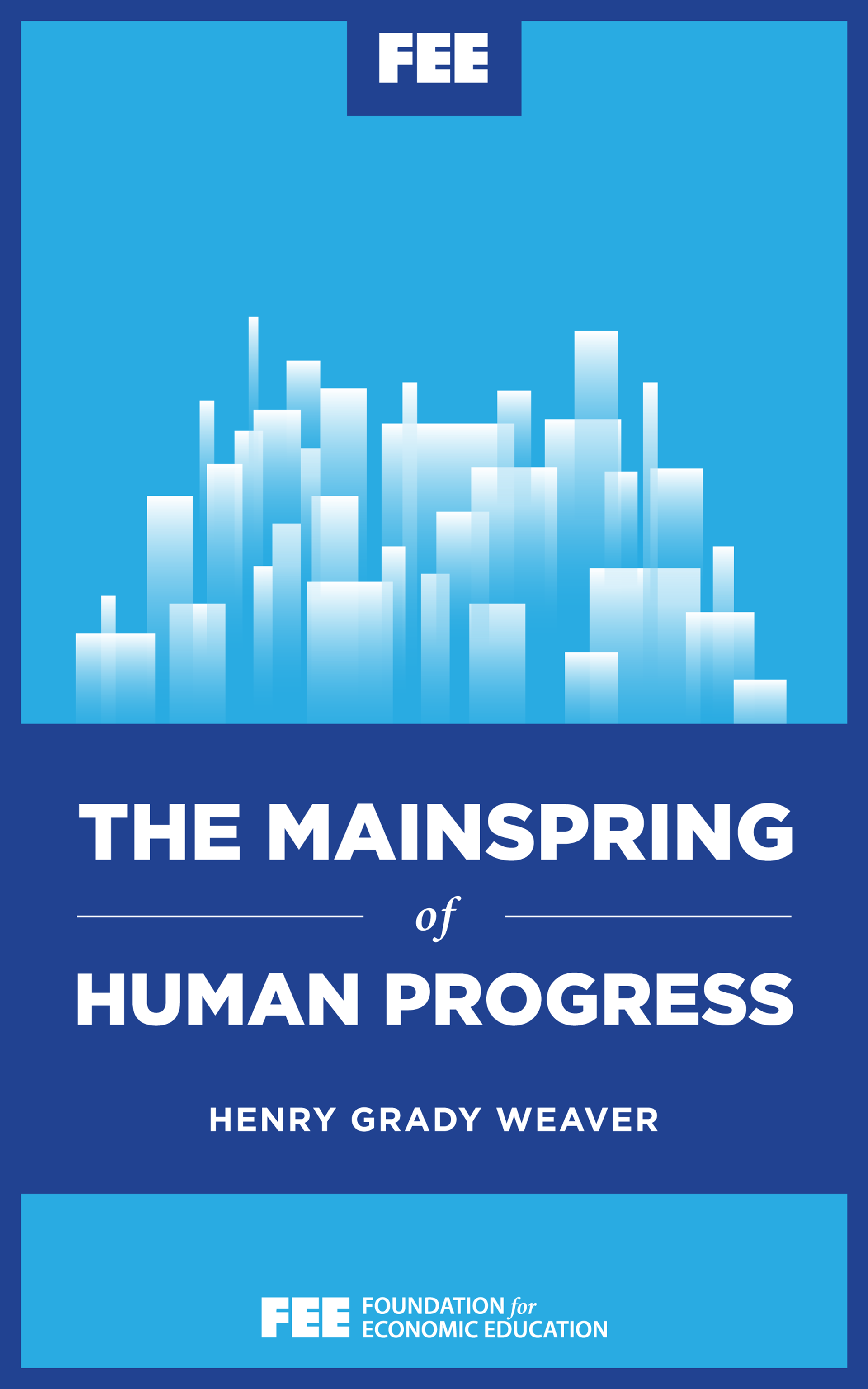 The Mainspring of Human Progress - Foundation for Economic
