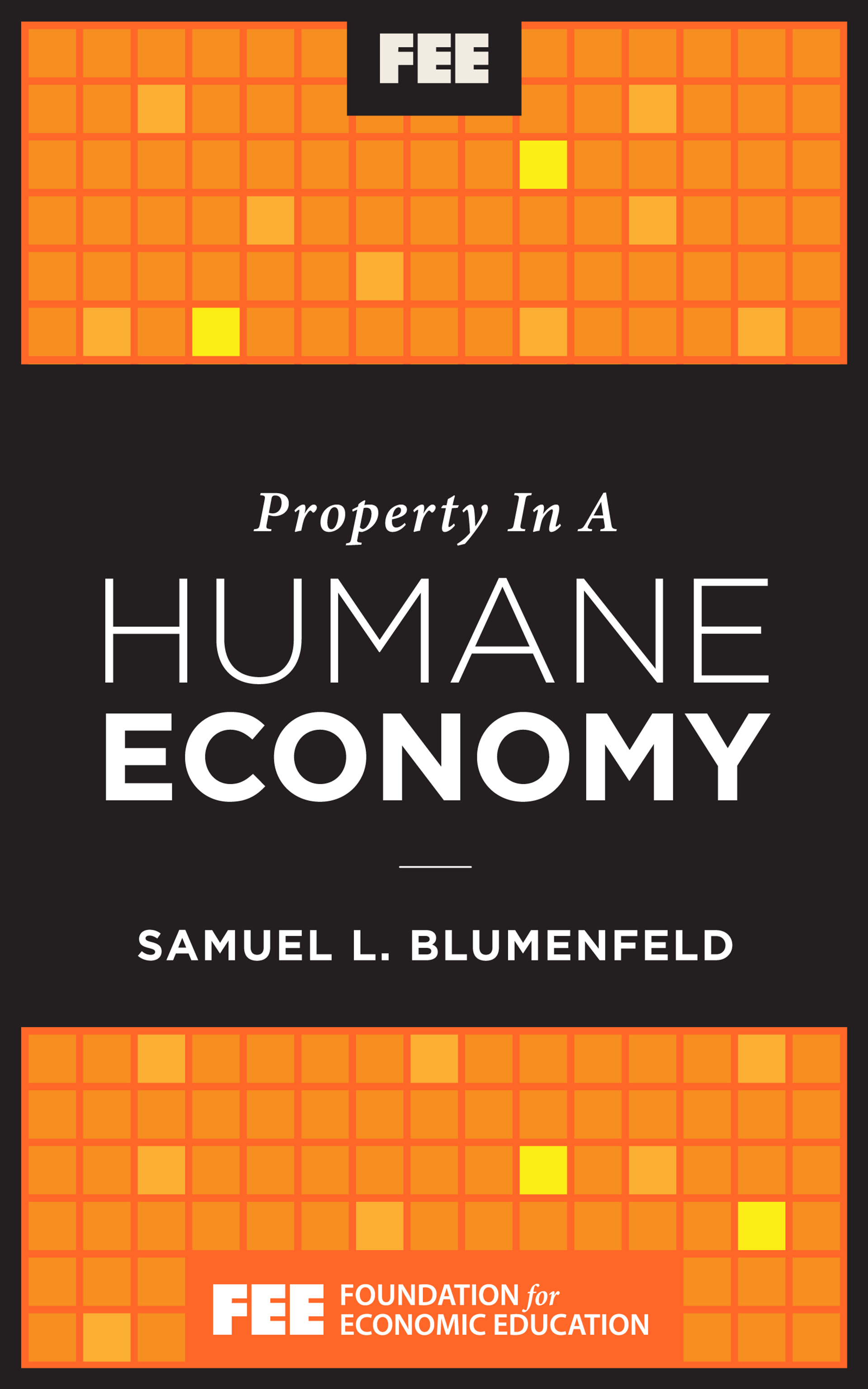 Property in a Humane Economy - Foundation for Economic Education