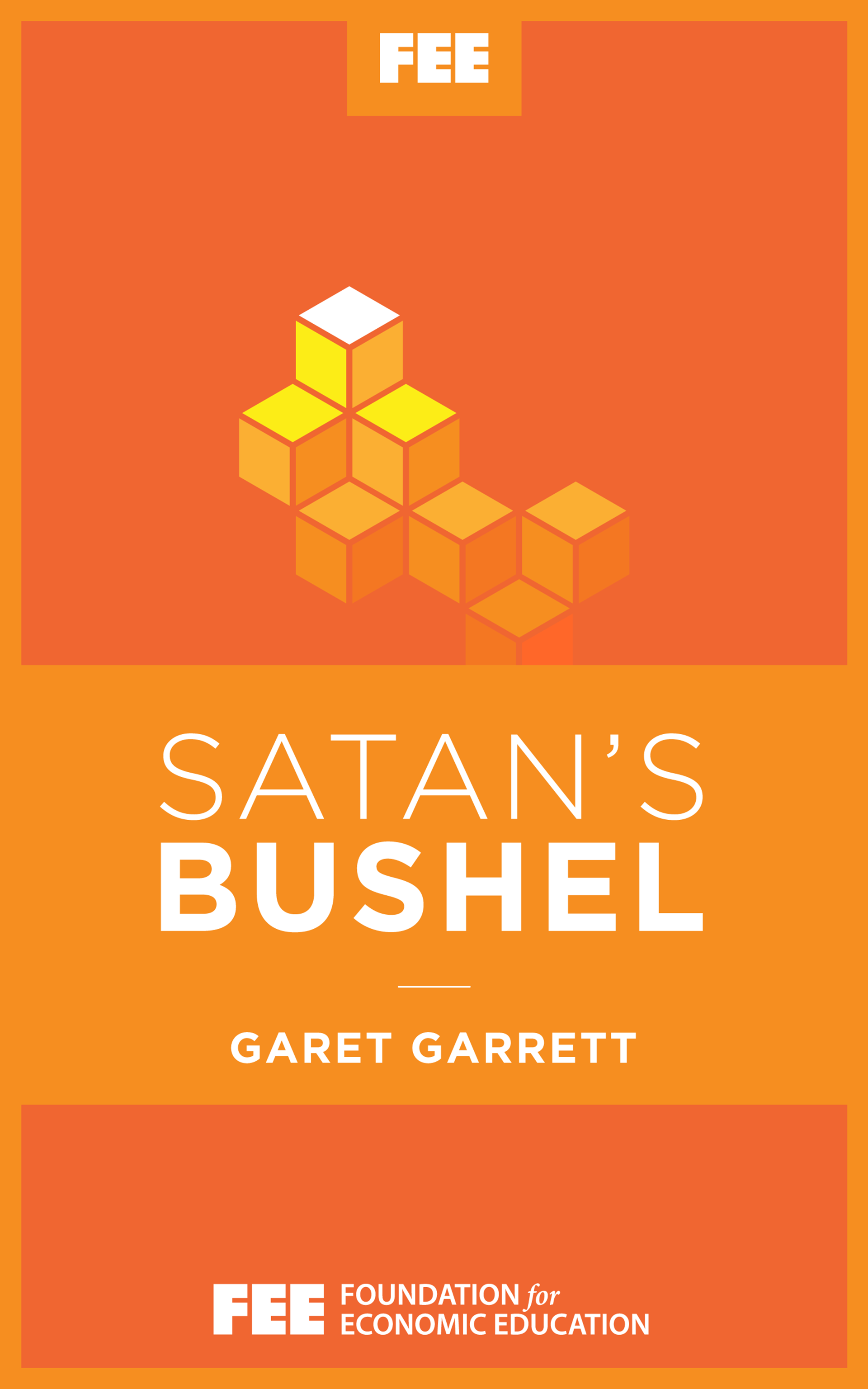 Satan's Bushel - Foundation for Economic Education
