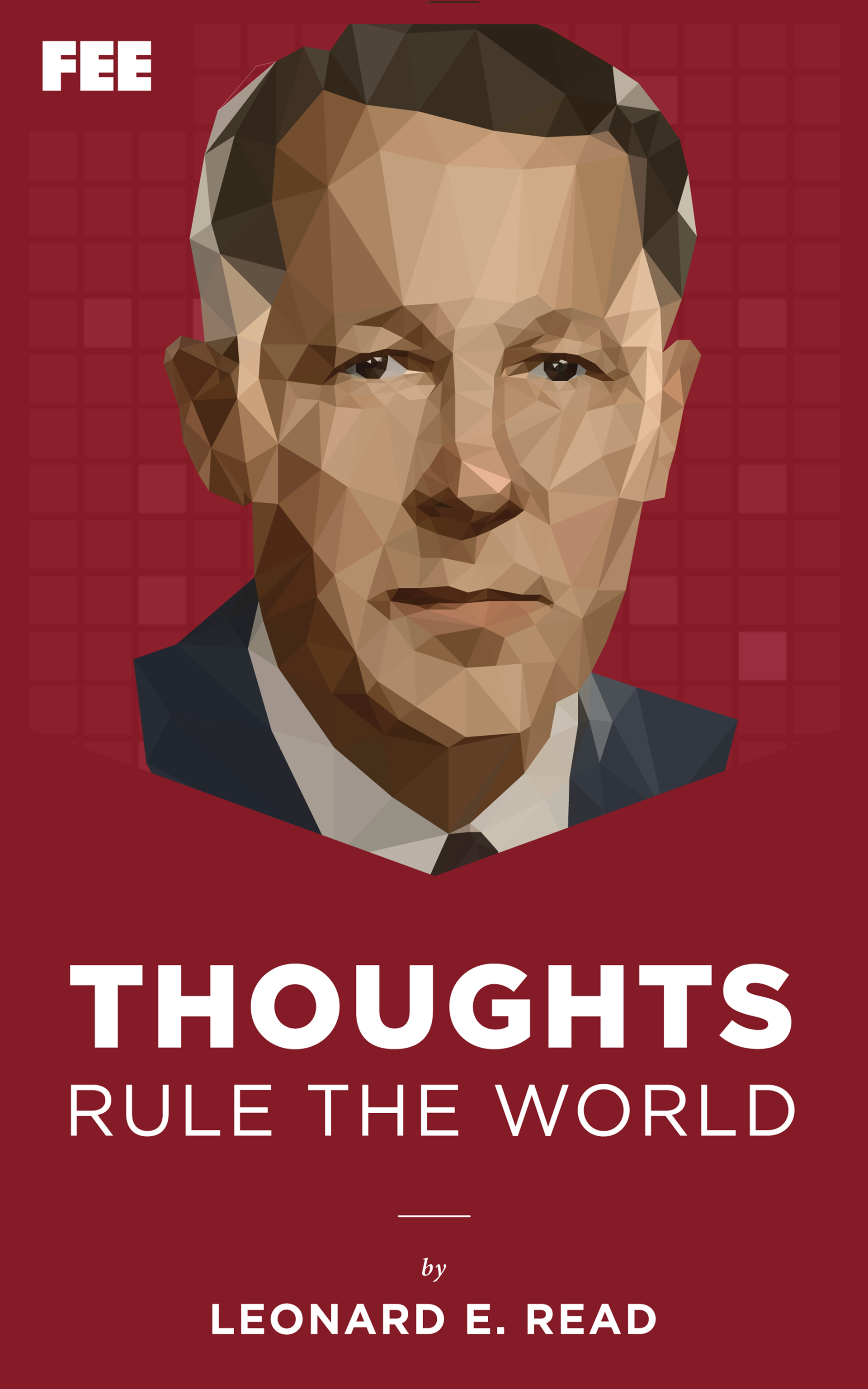 Thoughts Rule the World - Foundation for Economic Education
