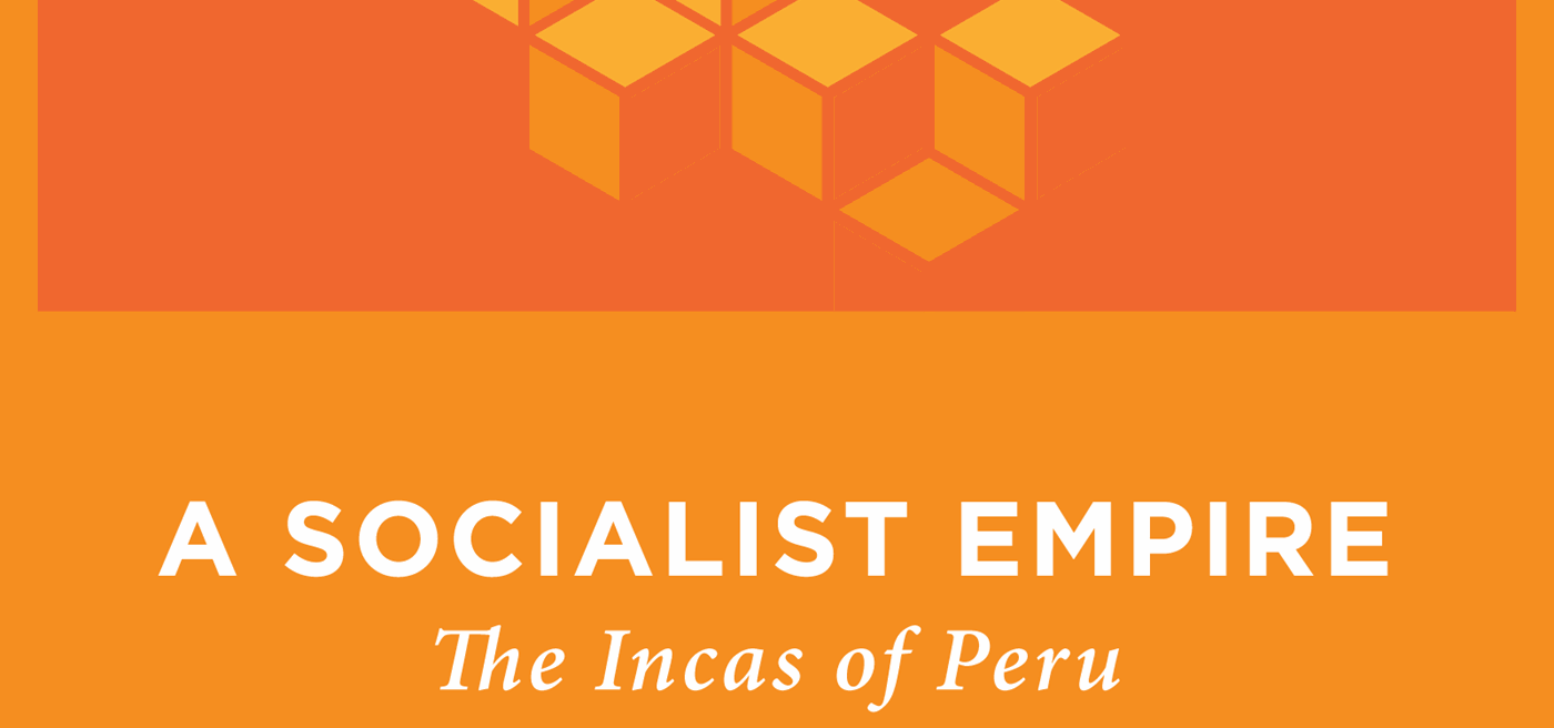 b97a5257b3a The Socialist Empire: The Incas of Peru - Foundation for Economic ...