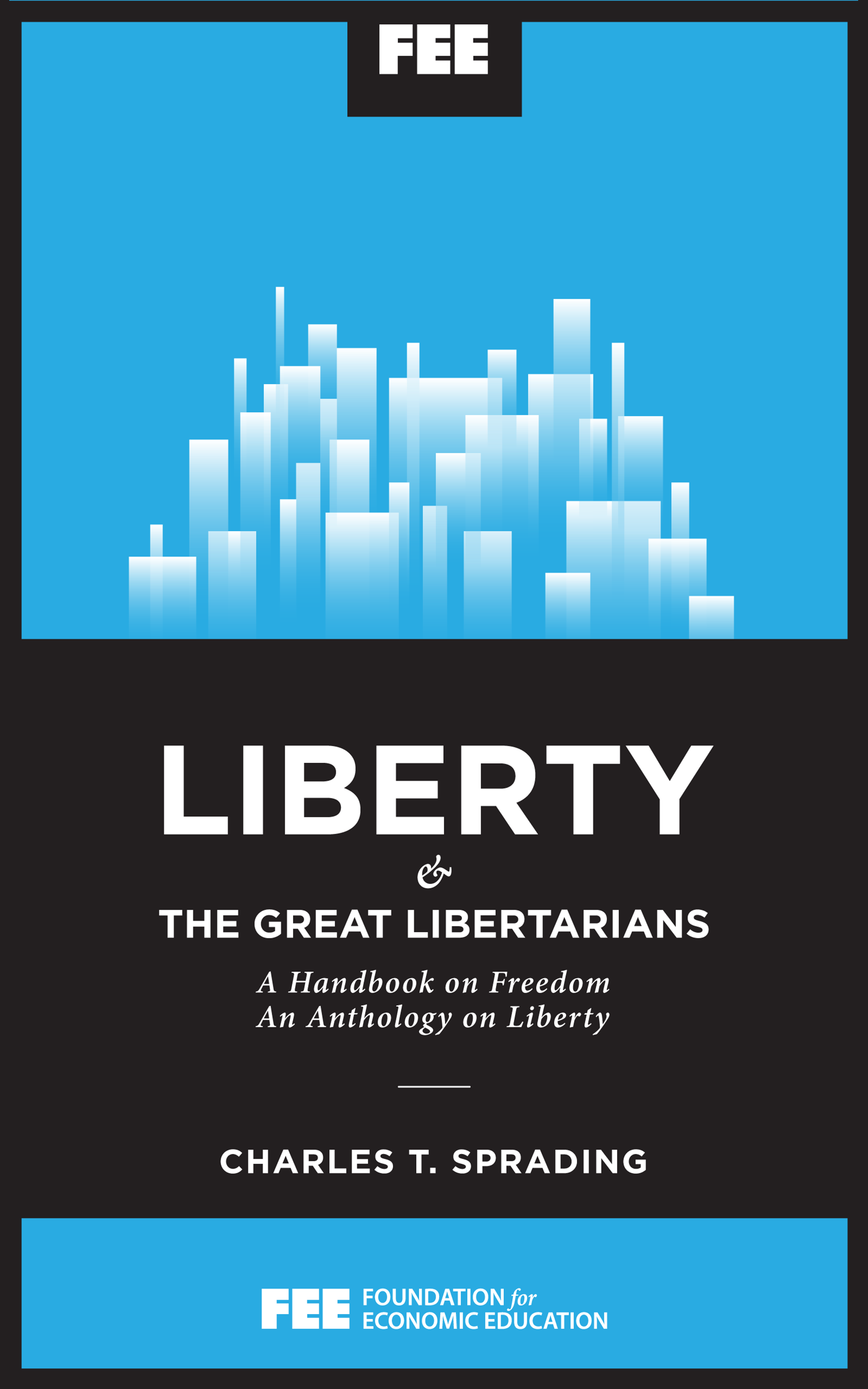 Liberty Pull Apart >> Liberty And The Great Libertarians Foundation For Economic