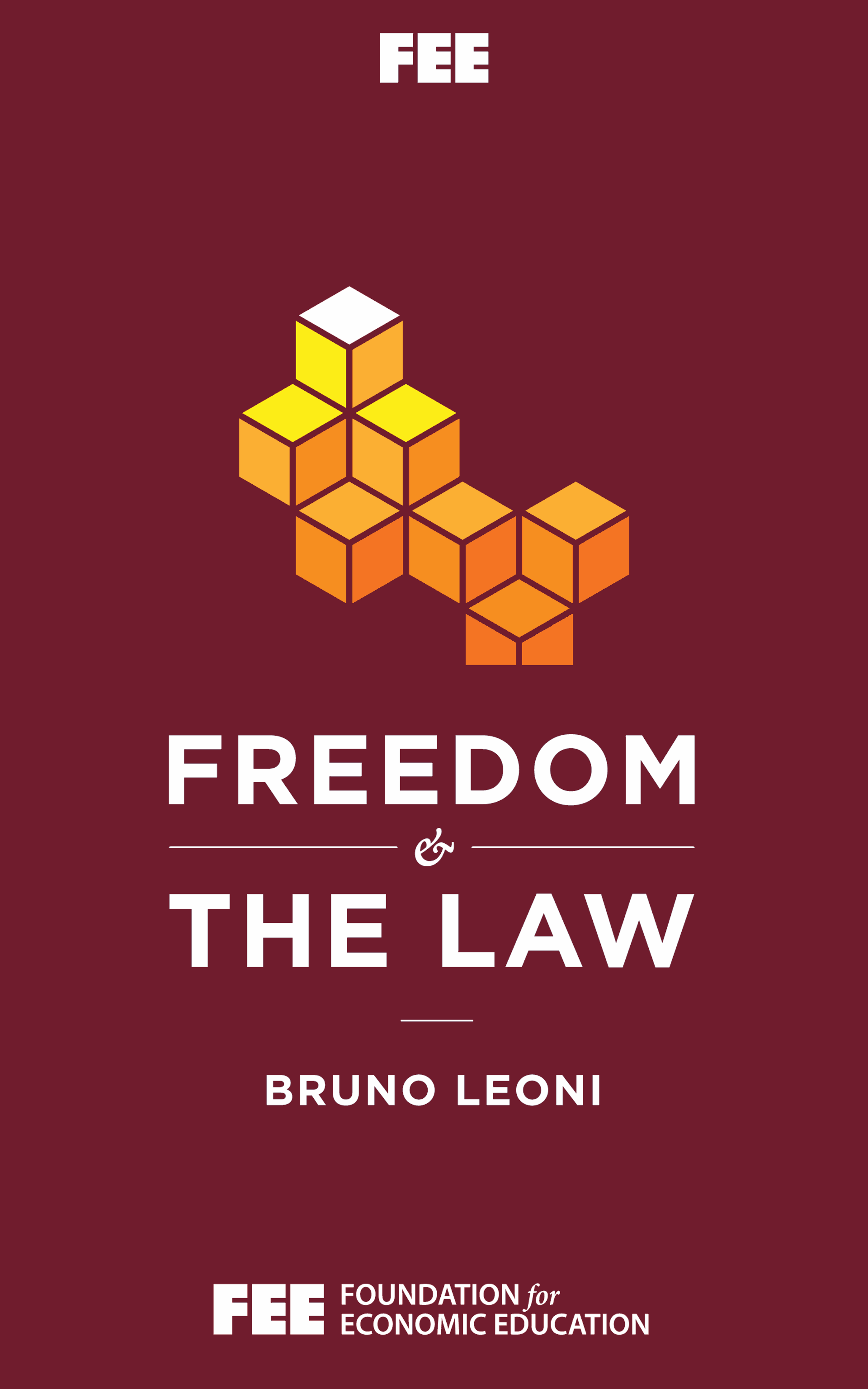 Freedom and the Law - Foundation for Economic Education