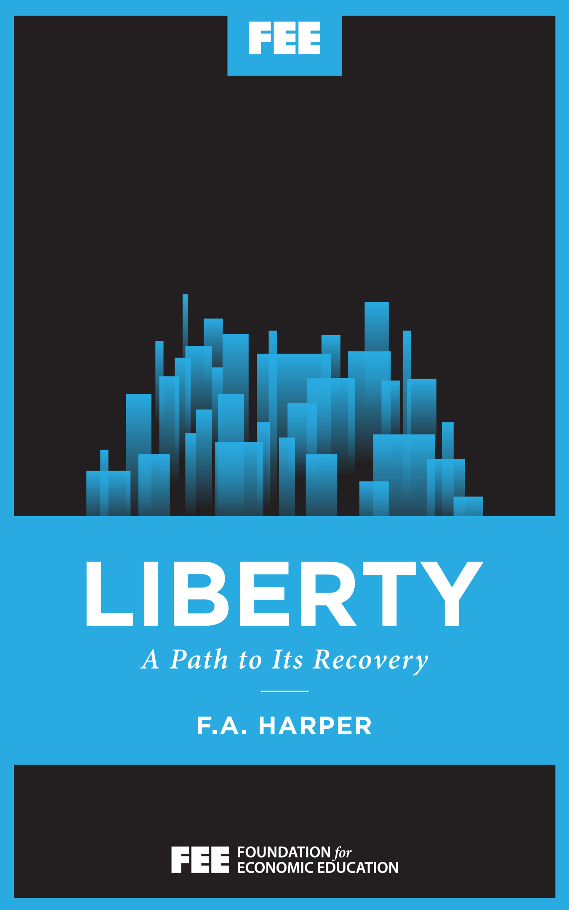 Liberty: A Path to its Recovery - Foundation for Economic