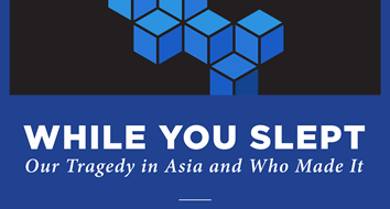 While You Slept: Our Tragedy in Asia and Who Made It