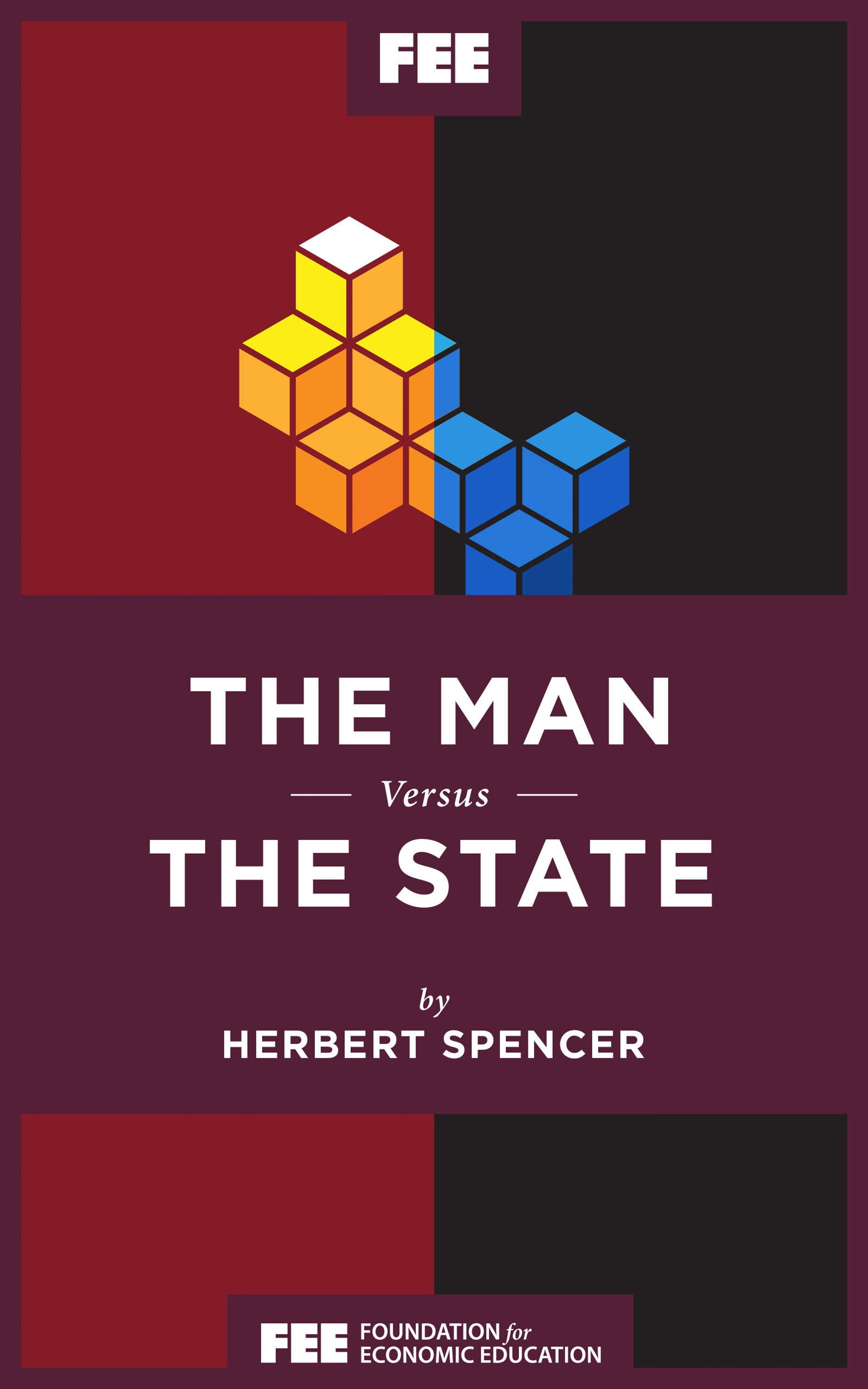 The Man Versus The State Foundation For Economic Education