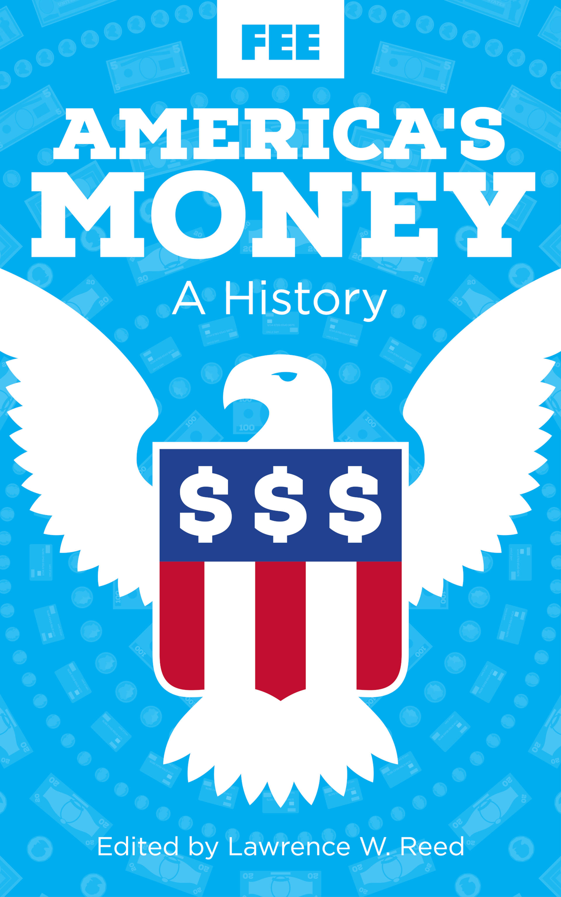 America S Money A History Foundation For Economic Education